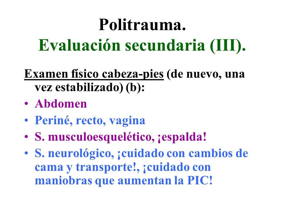 Politrauma. Evaluación secundaria (III). Examen físico cabeza-pies (de nuevo, una vez estabilizado) (b): Abdomen Periné, recto, vagina S. musculoesque