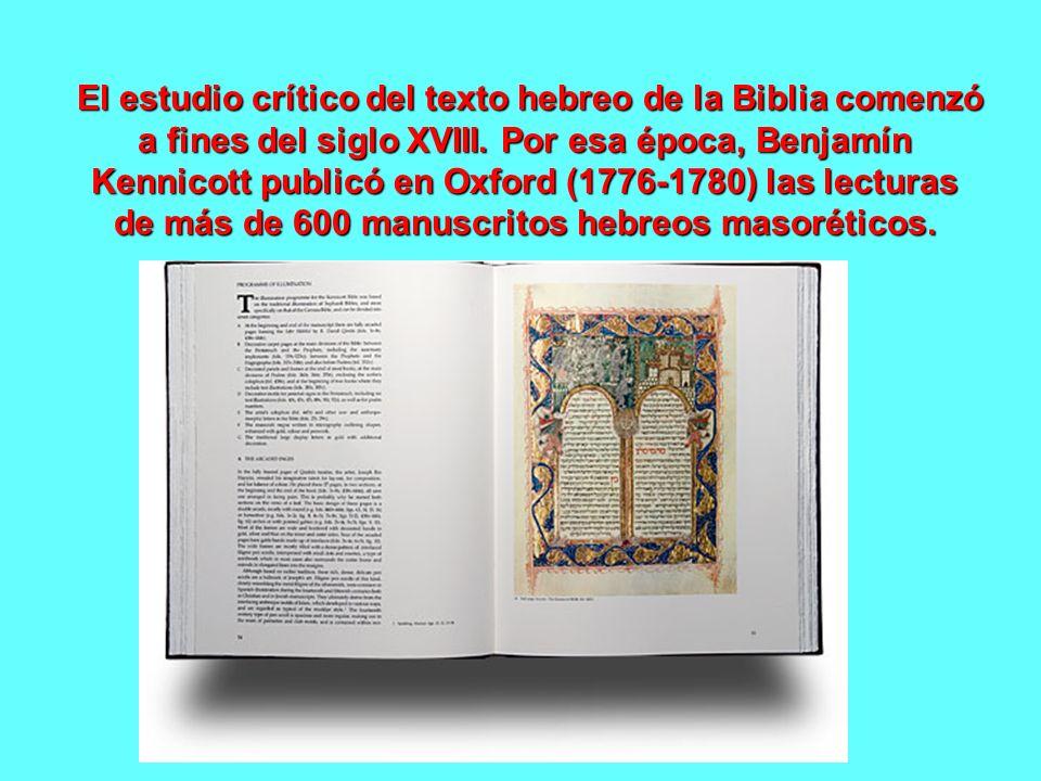 El docto italiano Giambernardo de Rossi publicó en Parma entre 1784 y 1798 una comparación de 731 manuscritos.