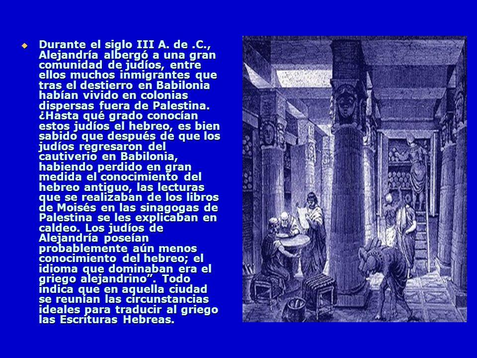 Aristóbulo, judío que vivió en el siglo II antes de la era común, dejó escrito que durante el reinado de Ptolomeo II Filadelfo (285- 246 a.