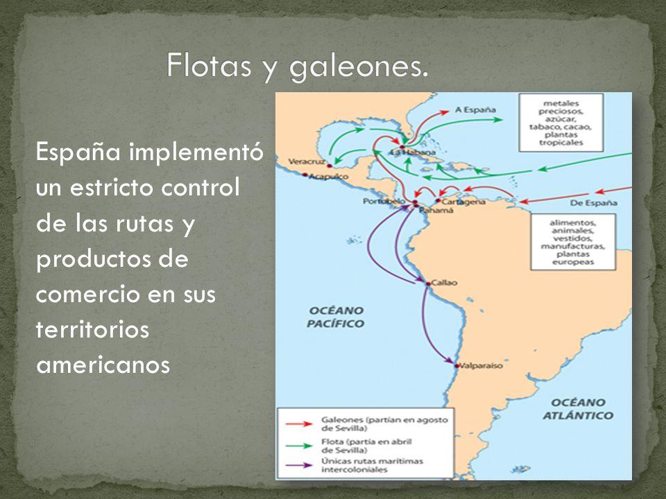 España implementó un estricto control de las rutas y productos de comercio en sus territorios americanos