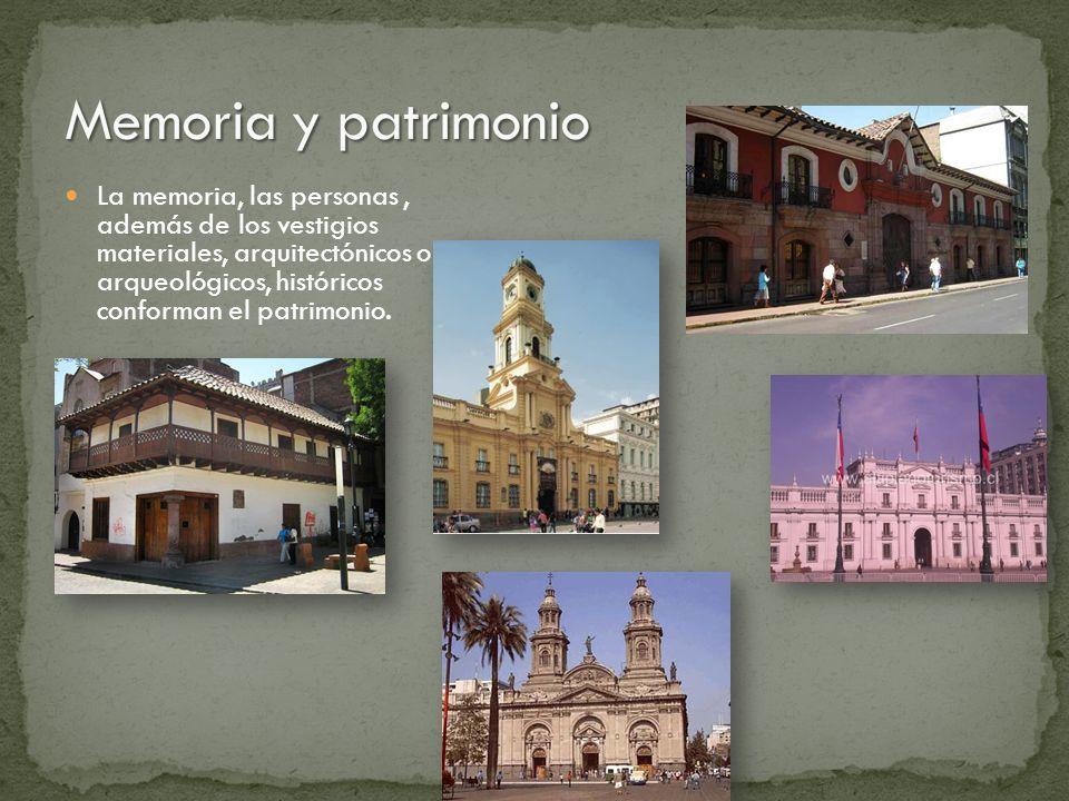La memoria, las personas, además de los vestigios materiales, arquitectónicos o arqueológicos, históricos conforman el patrimonio.