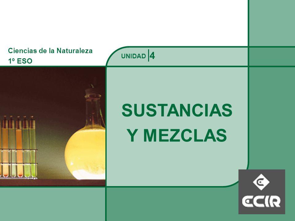 Ciencias de la Naturaleza 1º ESO SUSTANCIAS Y MEZCLAS UNIDAD Falta foto 4