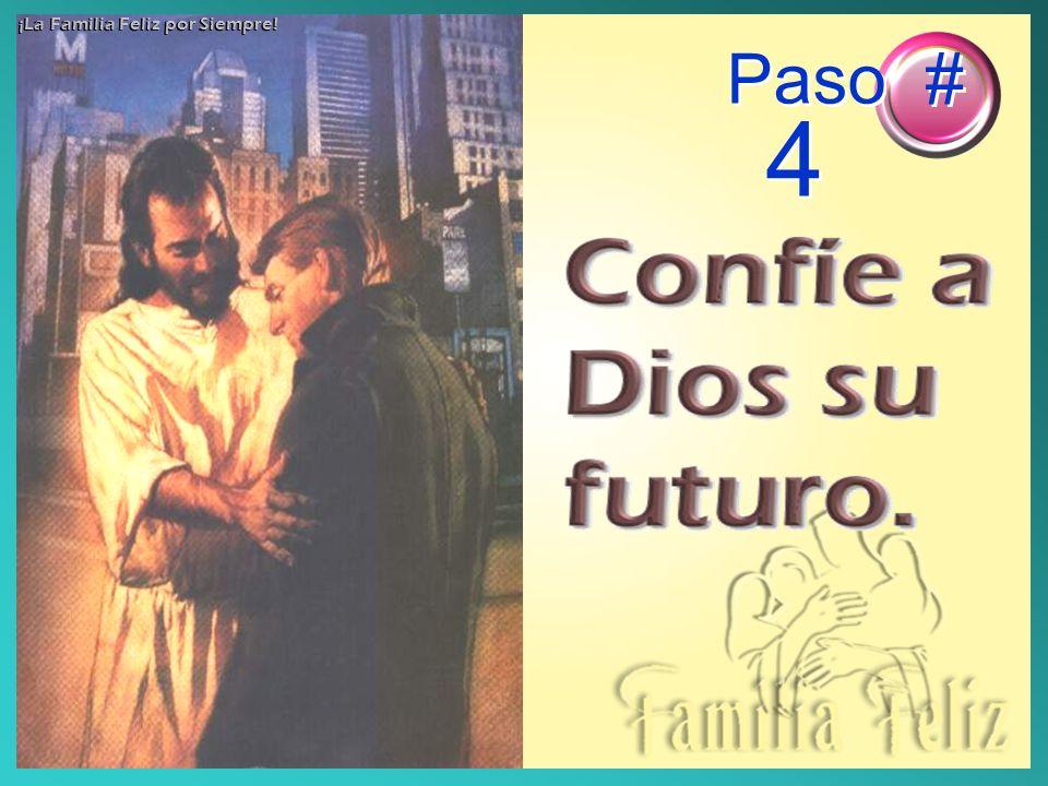 Paso # 4 ¡La Familia Feliz por Siempre!