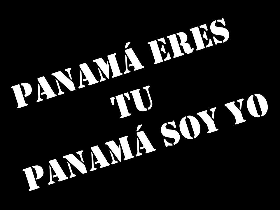 Panamá eres Tu Panamá soy yo