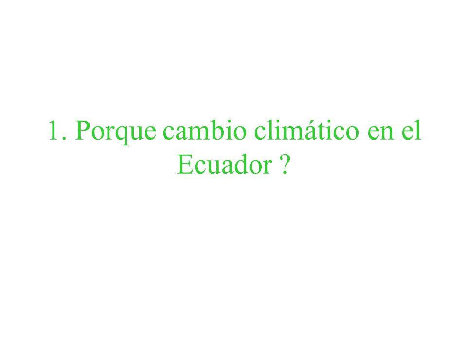 1. Porque cambio climático en el Ecuador ?