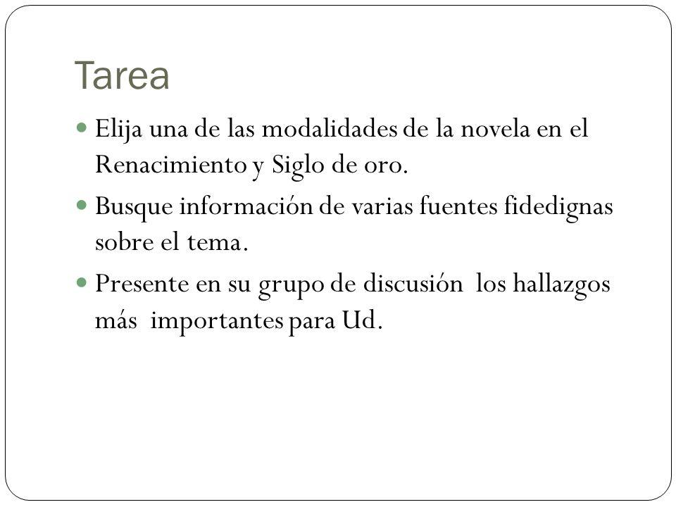 Tarea Elija una de las modalidades de la novela en el Renacimiento y Siglo de oro.