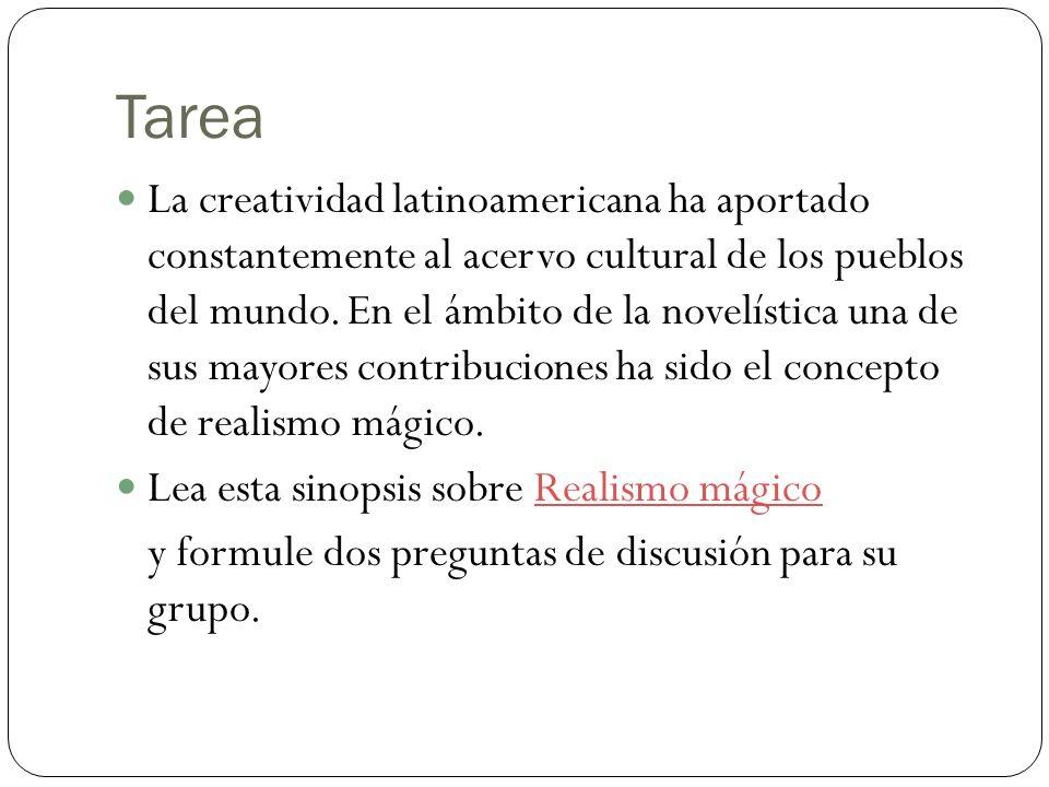 Tarea La creatividad latinoamericana ha aportado constantemente al acervo cultural de los pueblos del mundo. En el ámbito de la novelística una de sus