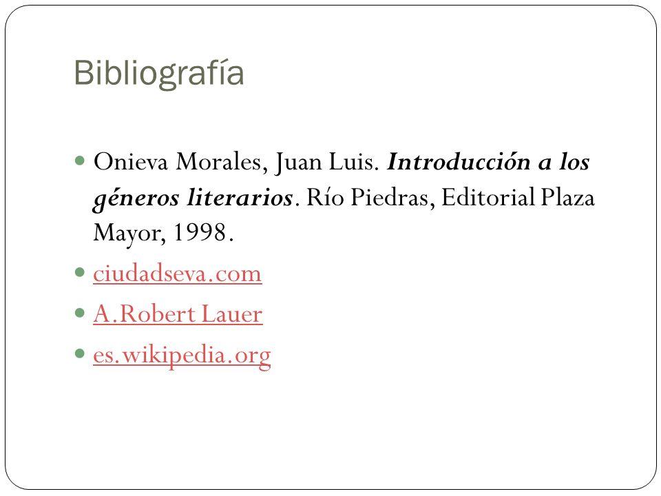 El cuento versus novela Bibliografía Onieva Morales, Juan Luis. Introducción a los géneros literarios. Río Piedras, Editorial Plaza Mayor, 1998. ciuda