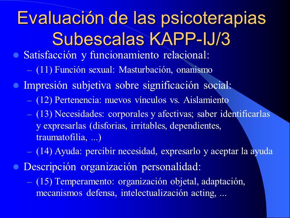 Evaluación de las psicoterapias Subescalas KAPP/3 Descripción sobre relaciones interpersonales, sexualidad: funcionamiento y grado satisfacción – (13)