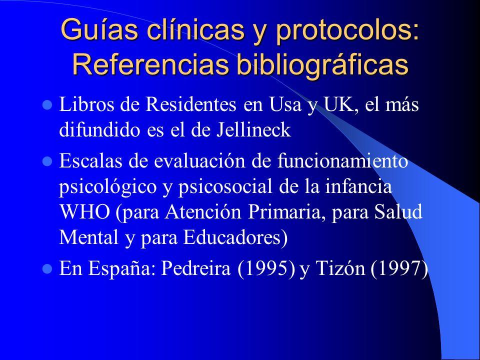 Guías clínicas y protocolos: Elaborando y formulando Nacer de y para la práctica Consecuencia del trabajo de interconsulta y enlace Preferible por gru