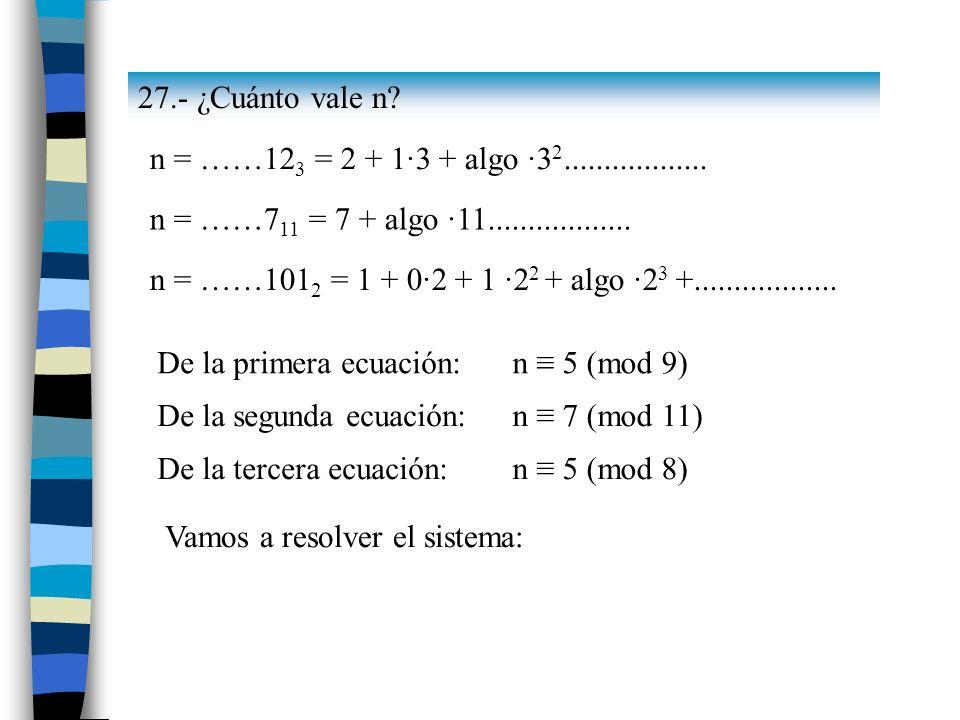 27.- ¿Cuánto vale n.n = ……12 3 = 2 + 1·3 + algo ·3 2..................