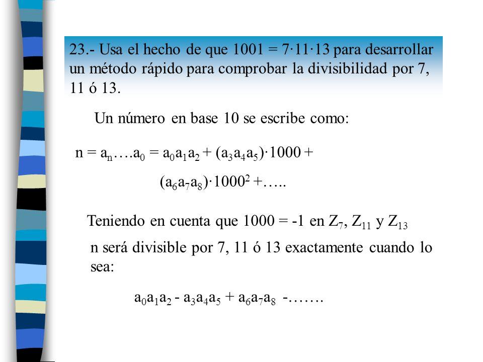 28.De un número n se sabe que: a) Las tres últimas cifras al escribirlo en base 5 son 112.