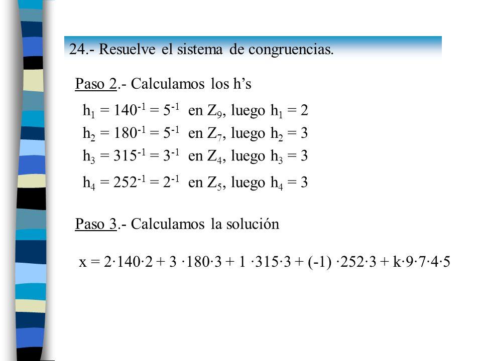 24.- Resuelve el sistema de congruencias.
