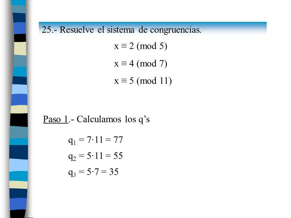 25.- Resuelve el sistema de congruencias.