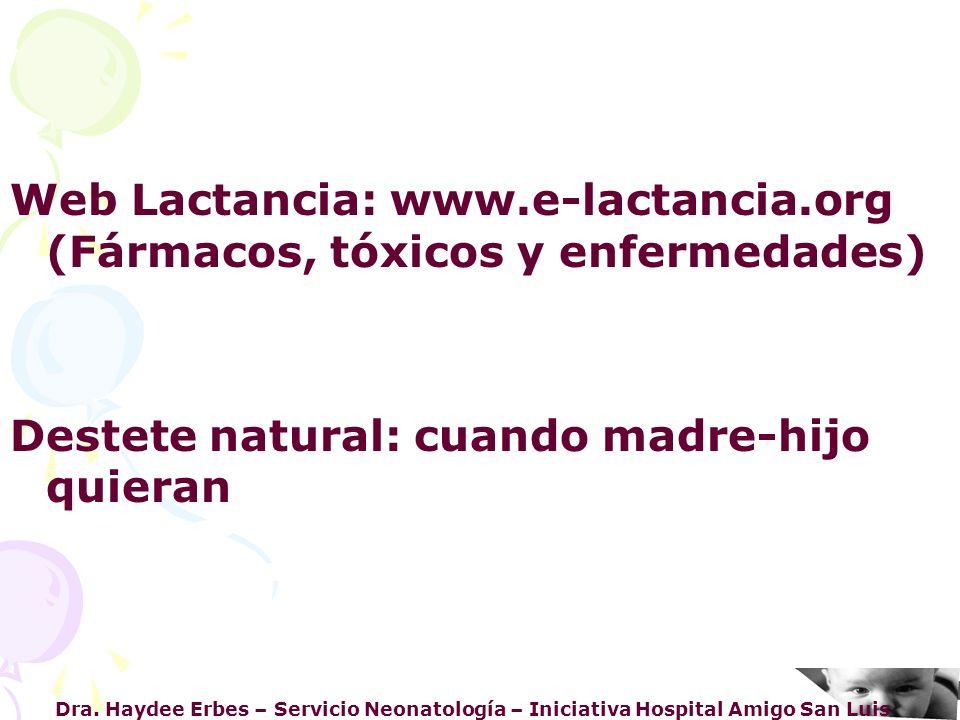 Dra. Haydee Erbes – Servicio Neonatología – Iniciativa Hospital Amigo San Luis Web Lactancia: www.e-lactancia.org (Fármacos, tóxicos y enfermedades) D
