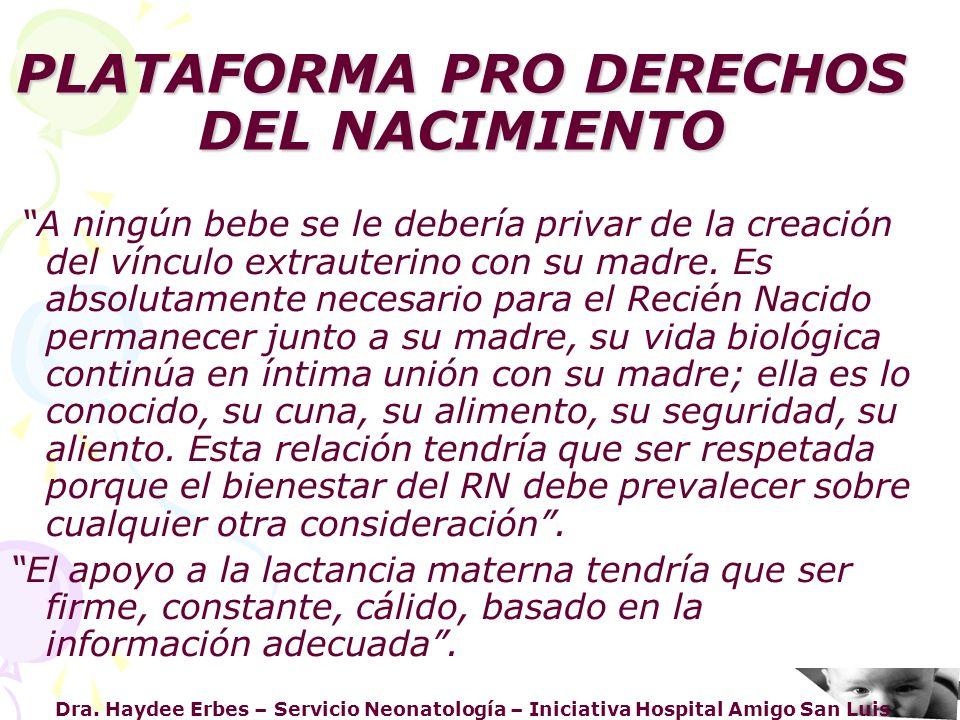Dra. Haydee Erbes – Servicio Neonatología – Iniciativa Hospital Amigo San Luis PLATAFORMA PRO DERECHOS DEL NACIMIENTO A ningún bebe se le debería priv