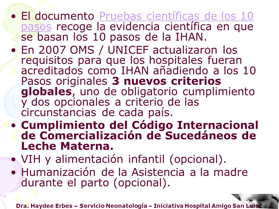 Dra. Haydee Erbes – Servicio Neonatología – Iniciativa Hospital Amigo San Luis El documento Pruebas científicas de los 10 pasos recoge la evidencia ci