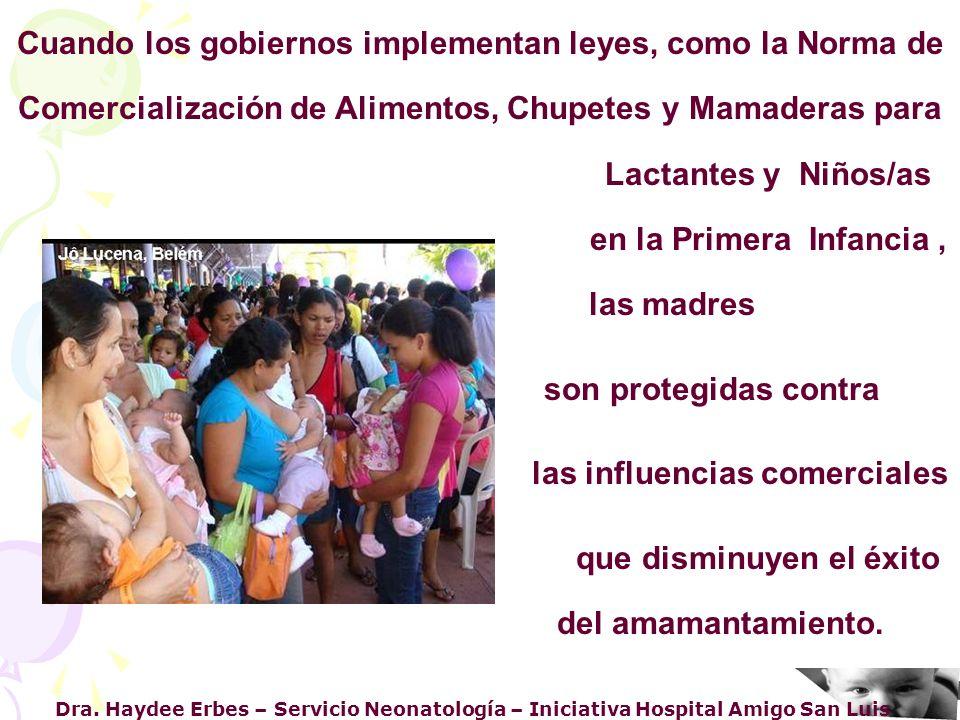 Dra. Haydee Erbes – Servicio Neonatología – Iniciativa Hospital Amigo San Luis Cuando los gobiernos implementan leyes, como la Norma de Comercializaci