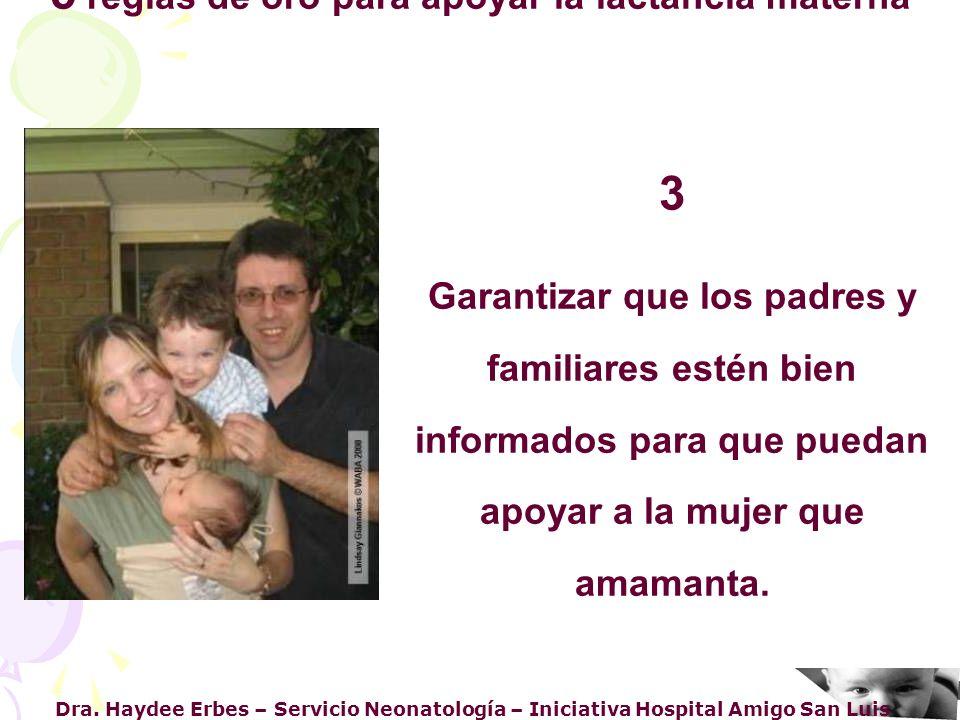 Dra. Haydee Erbes – Servicio Neonatología – Iniciativa Hospital Amigo San Luis 3 Garantizar que los padres y familiares estén bien informados para que