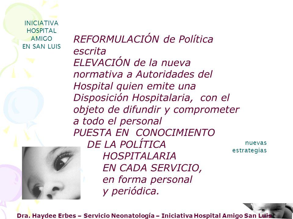 Dra. Haydee Erbes – Servicio Neonatología – Iniciativa Hospital Amigo San Luis INICIATIVA HOSPITAL AMIGO EN SAN LUIS nuevas estrategias REFORMULACIÓN