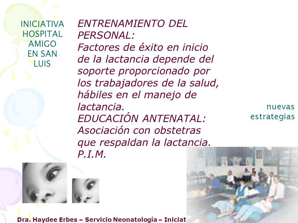 Dra. Haydee Erbes – Servicio Neonatología – Iniciativa Hospital Amigo San Luis INICIATIVA HOSPITAL AMIGO EN SAN LUIS nuevas estrategias ENTRENAMIENTO