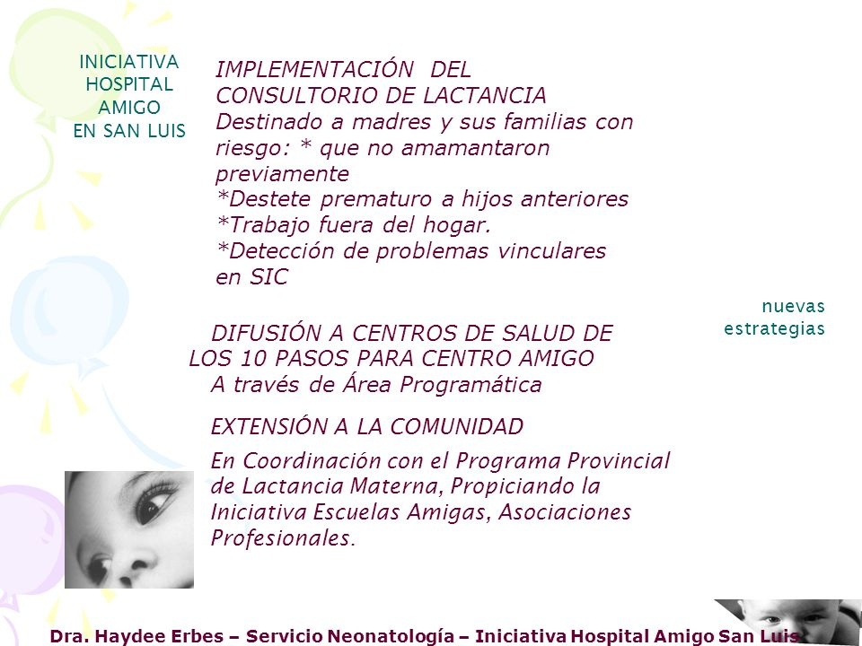 Dra. Haydee Erbes – Servicio Neonatología – Iniciativa Hospital Amigo San Luis INICIATIVA HOSPITAL AMIGO EN SAN LUIS nuevas estrategias EXTENSIÓN A LA