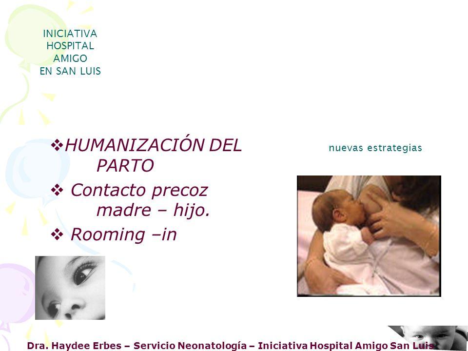 Dra. Haydee Erbes – Servicio Neonatología – Iniciativa Hospital Amigo San Luis INICIATIVA HOSPITAL AMIGO EN SAN LUIS nuevas estrategias HUMANIZACIÓN D