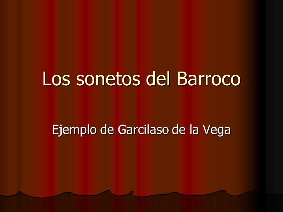 Los sonetos del Barroco Ejemplo de Garcilaso de la Vega