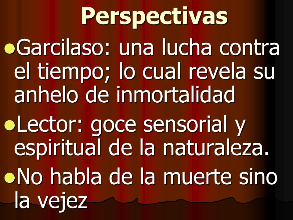 Perspectivas Garcilaso: una lucha contra el tiempo; lo cual revela su anhelo de inmortalidad Garcilaso: una lucha contra el tiempo; lo cual revela su