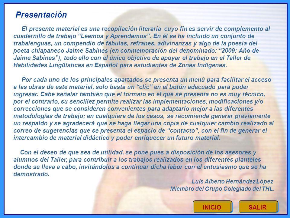 INICIO TRABALENGUASFÁBULASPOEMAS REFRANESADIVINANZAS CONTACTO DIRECTORIO SALIR