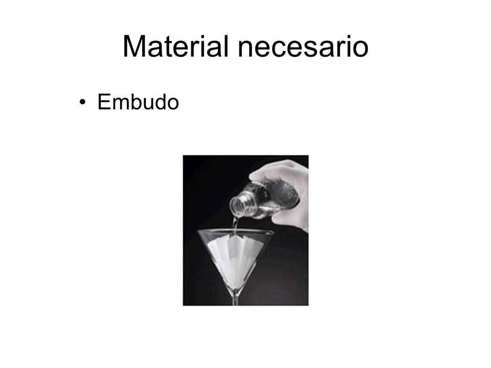Material necesario Papel de filtro