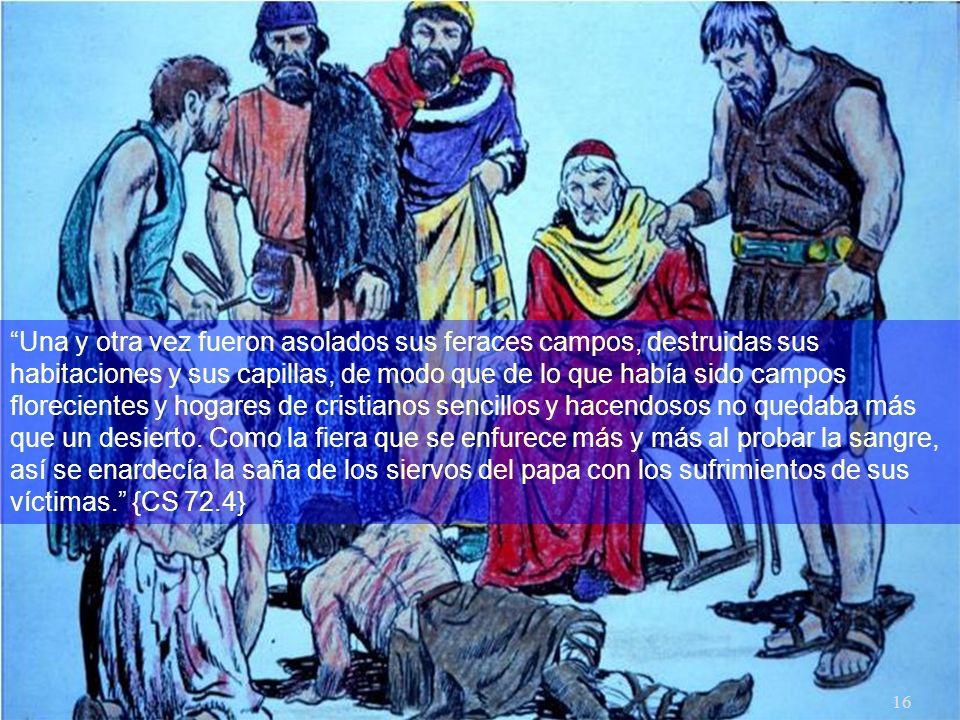 15 Los misioneros valdenses invadían el reino de Satanás y los poderes de las tinieblas se sintieron incitados a mayor vigilancia. Cada esfuerzo que s