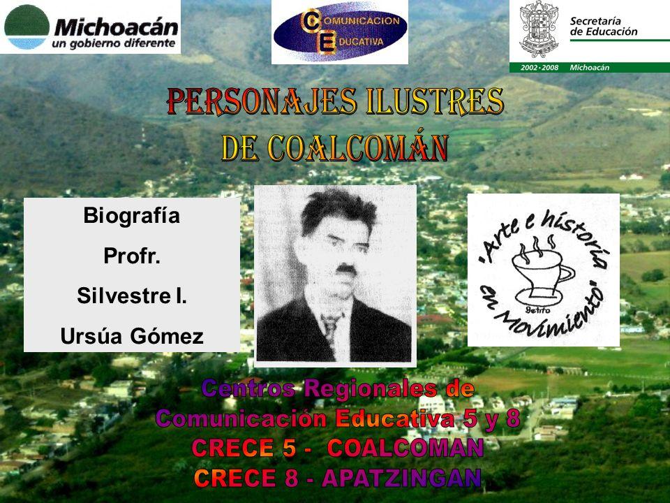 Biografía Profr. Silvestre I. Ursúa Gómez