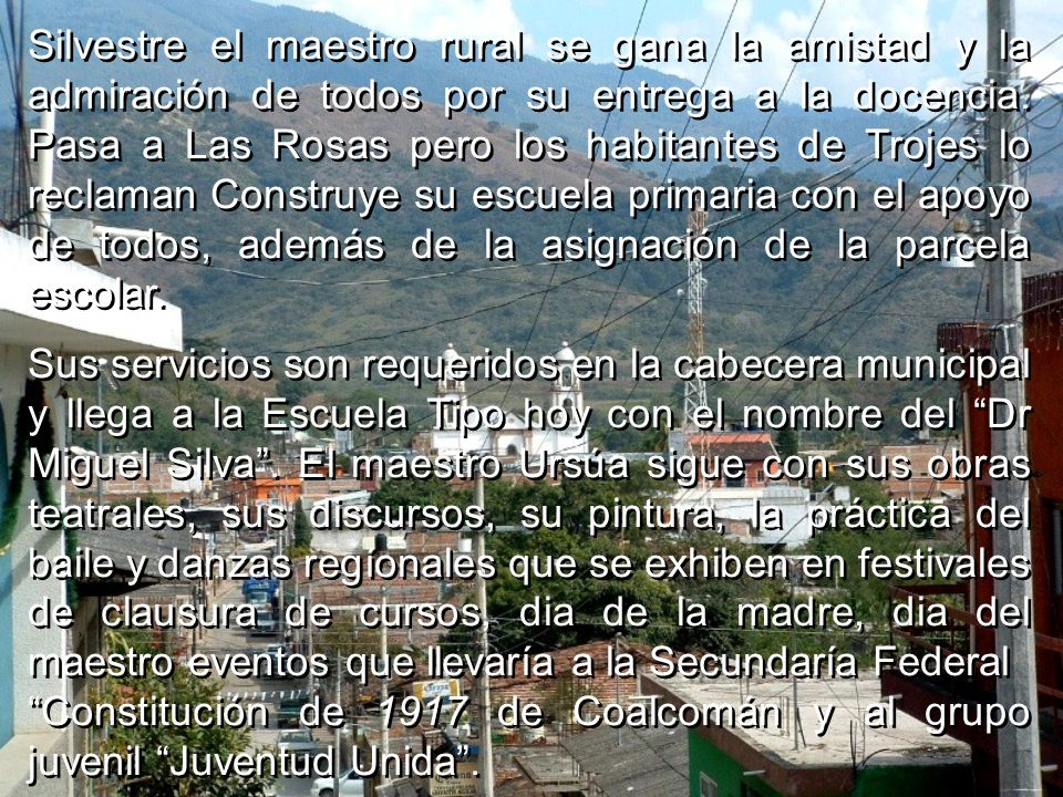 Termina el movimiento revolucionario y regresa a la ciudad de México. No le atrae la vida urbana y regresa a Colima su pueblo natal, se da cuenta del