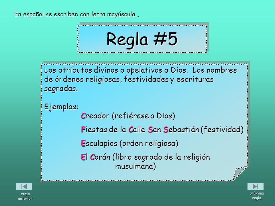Los atributos divinos o apelativos a Dios. Los nombres de órdenes religiosas, festividades y escrituras sagradas.Ejemplos: Creador (refiérase a Dios)