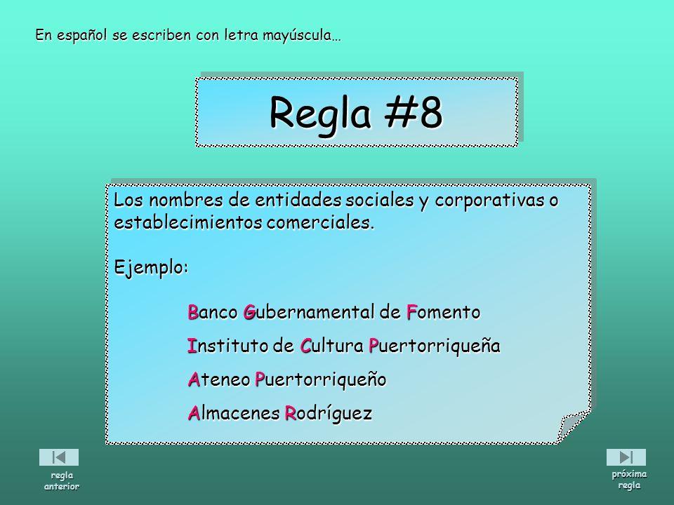 Los nombres de entidades sociales y corporativas o establecimientos comerciales. Ejemplo: Banco Gubernamental de Fomento Banco Gubernamental de Foment