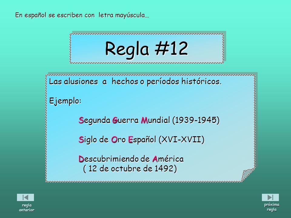 Las alusiones a hechos o períodos históricos. Ejemplo: Segunda Guerra Mundial (1939-1945) Siglo de Oro Español (XVI-XVII) Descubrimiendo de América (