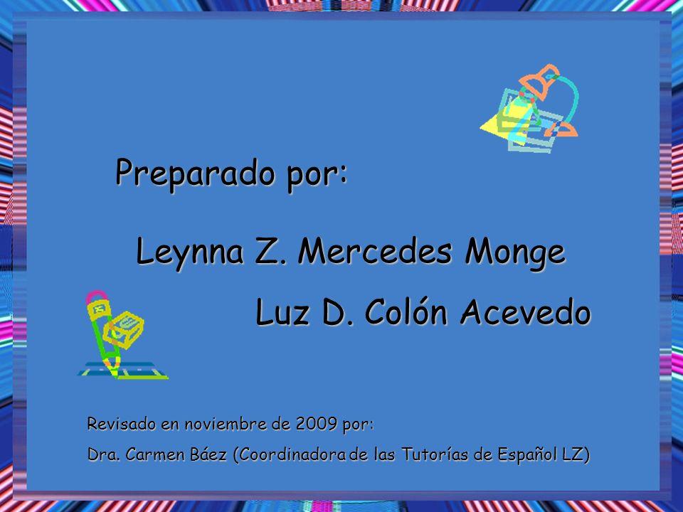 Preparado por: Leynna Z. Mercedes Monge Luz D. Colón Acevedo Revisado en noviembre de 2009 por: Dra. Carmen Báez (Coordinadora de las Tutorías de Espa