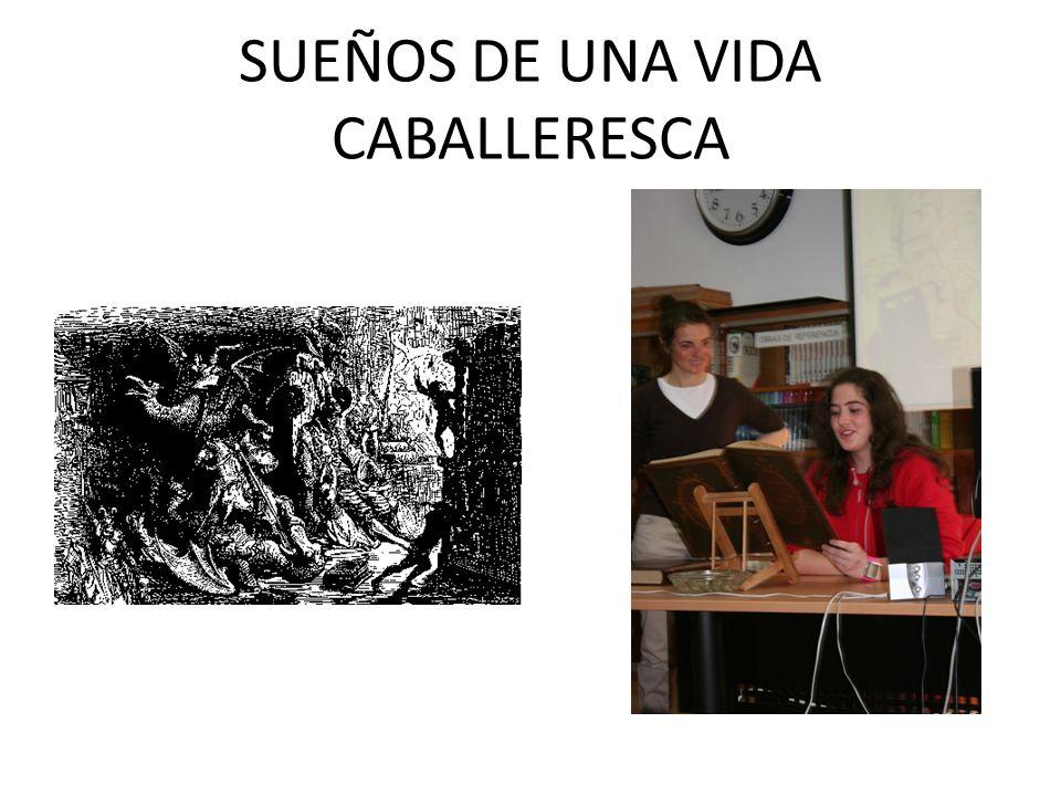 SUEÑOS DE UNA VIDA CABALLERESCA