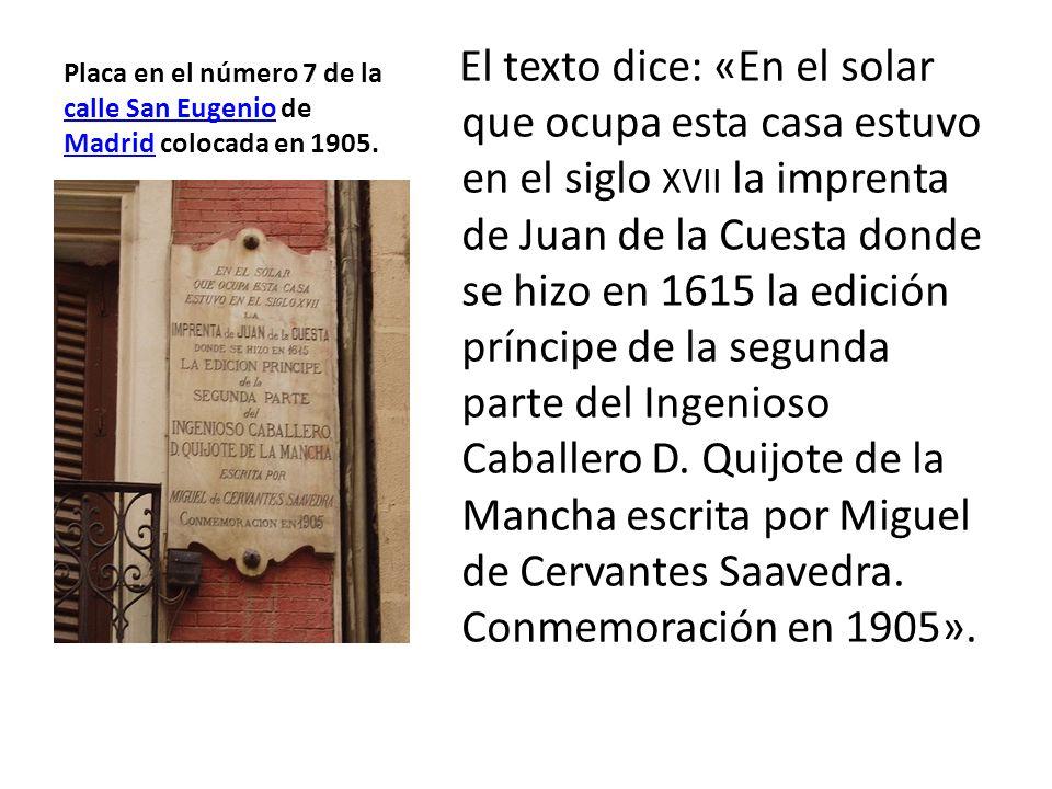 Placa en el número 7 de la calle San Eugenio de Madrid colocada en 1905. calle San Eugenio Madrid El texto dice: «En el solar que ocupa esta casa estu