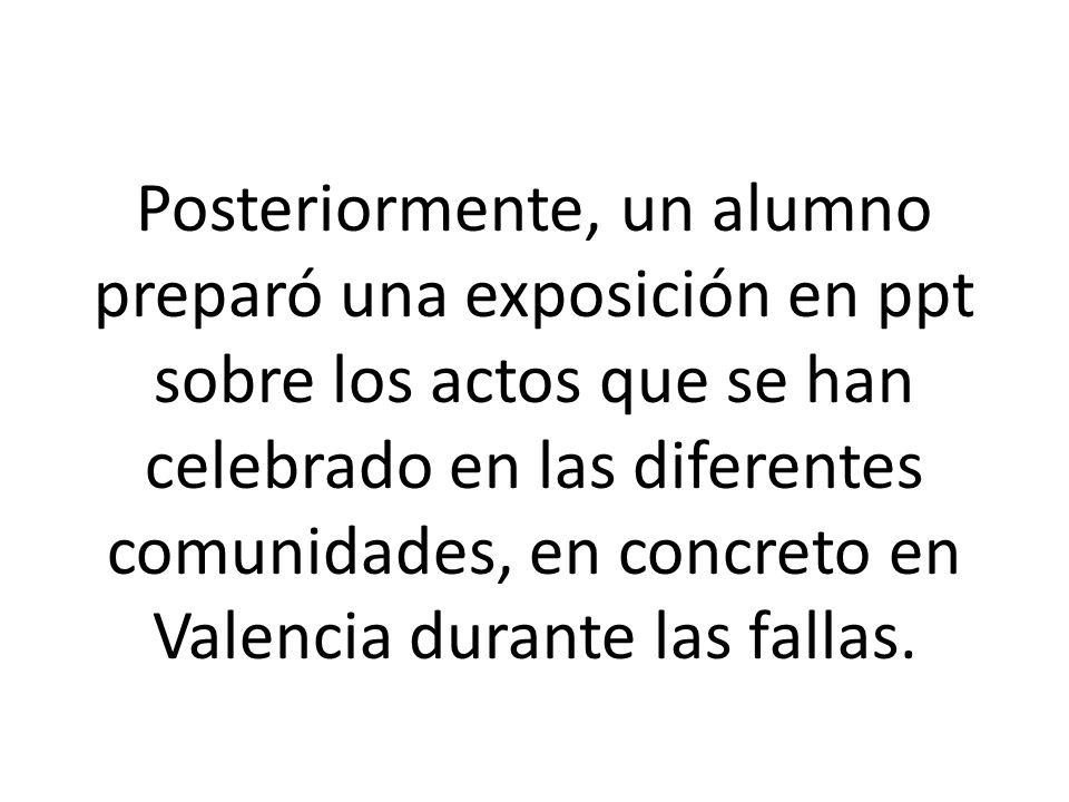 Posteriormente, un alumno preparó una exposición en ppt sobre los actos que se han celebrado en las diferentes comunidades, en concreto en Valencia du