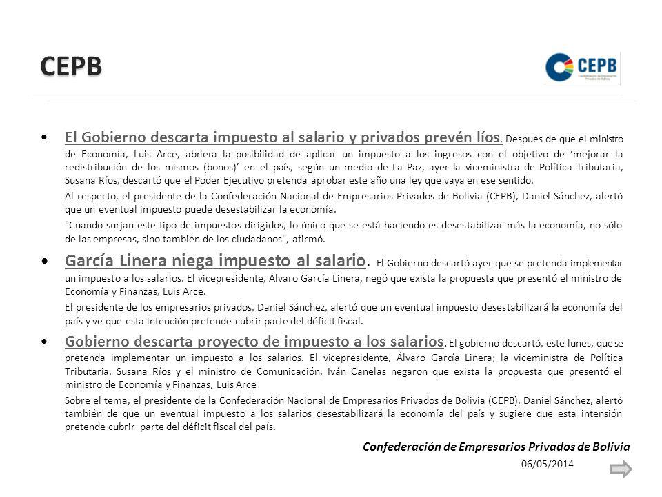 CEPB El Gobierno descarta impuesto al salario y privados prevén líos. Después de que el ministro de Economía, Luis Arce, abriera la posibilidad de apl