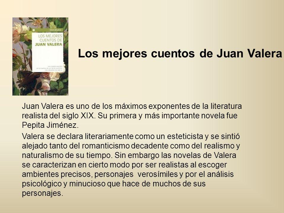 Los mejores cuentos de Juan Valera Juan Valera es uno de los máximos exponentes de la literatura realista del siglo XIX. Su primera y más importante n