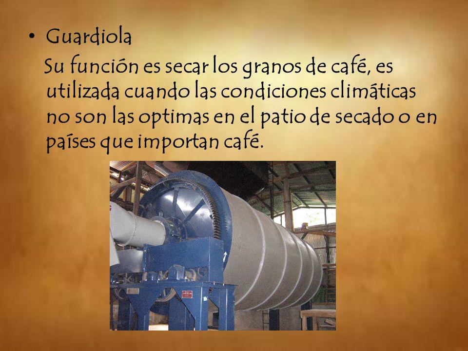 Guardiola Su función es secar los granos de café, es utilizada cuando las condiciones climáticas no son las optimas en el patio de secado o en países