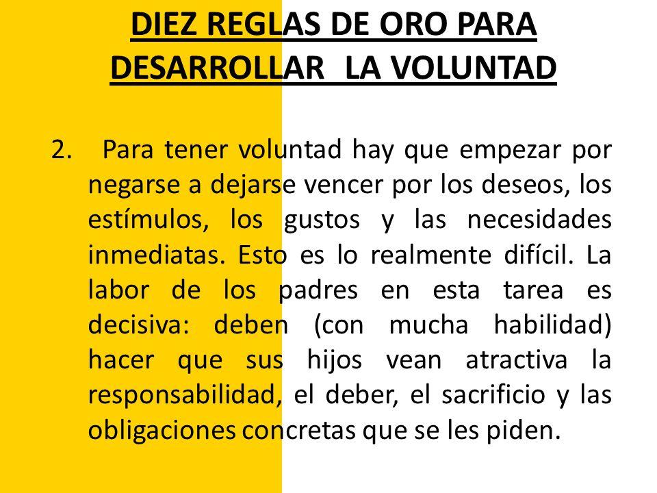 DIEZ REGLAS DE ORO PARA DESARROLLAR LA VOLUNTAD 3.