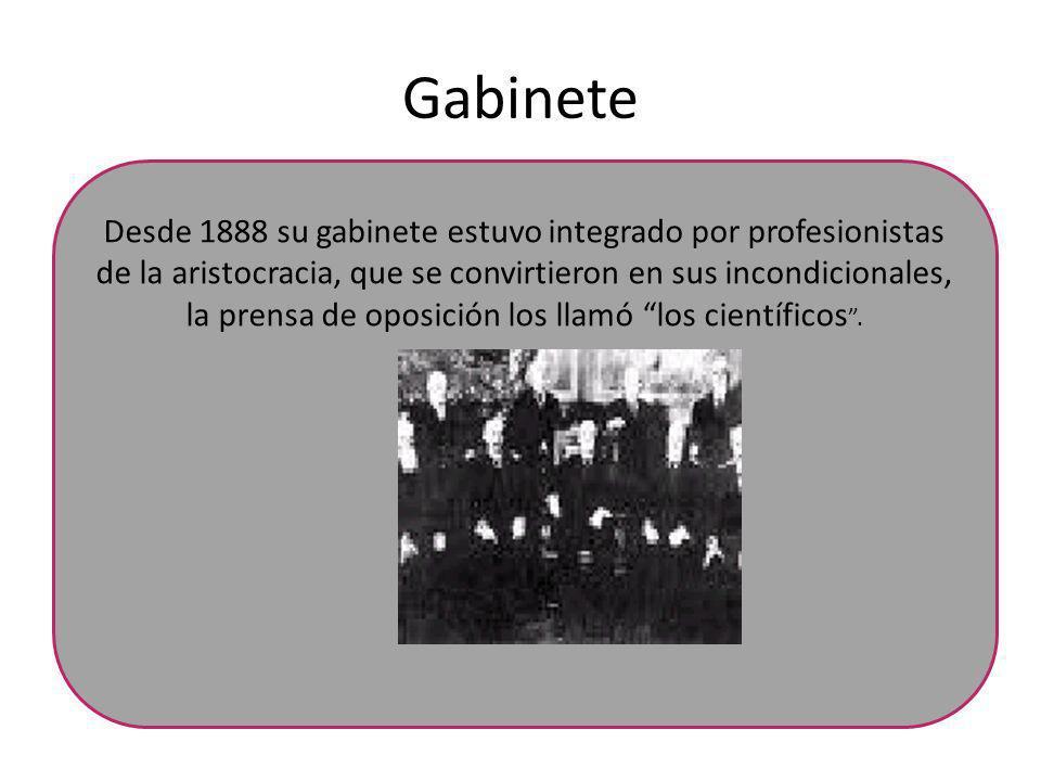 Gabinete Desde 1888 su gabinete estuvo integrado por profesionistas de la aristocracia, que se convirtieron en sus incondicionales, la prensa de oposi