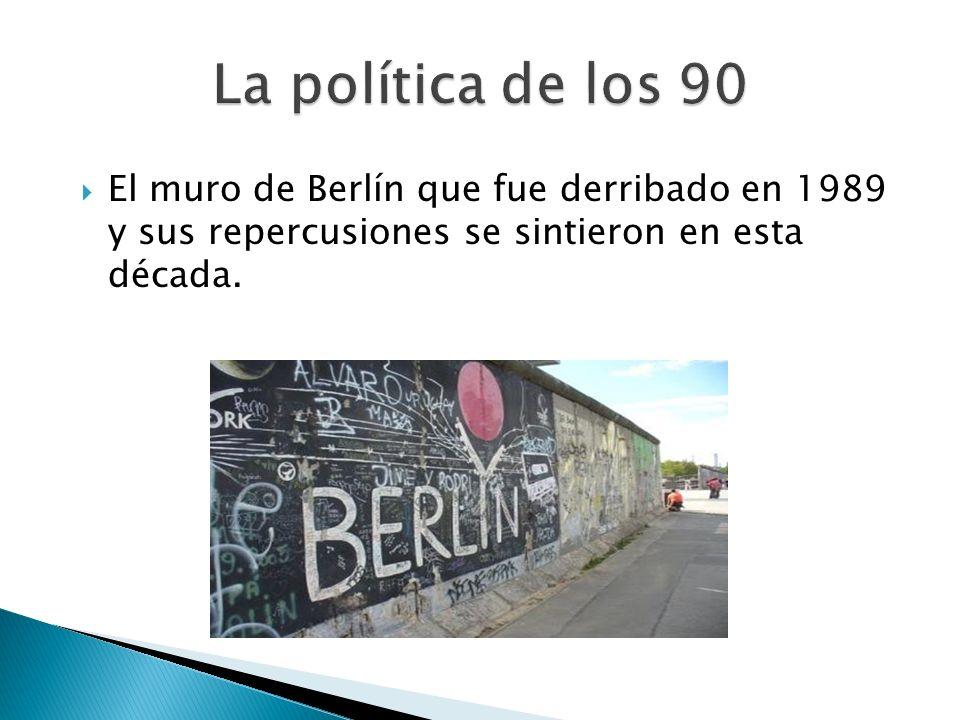 El muro de Berlín que fue derribado en 1989 y sus repercusiones se sintieron en esta década.