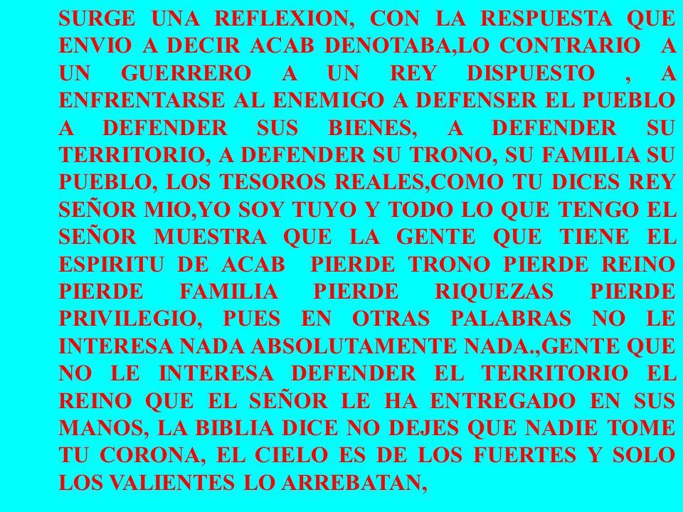 EL REY ACAB ESTABA PROCLAMANDO DECLARANDO SU VERGÜENZA, RECONOCIENDO QUE HABÍA CONSENTIDO EN CEDER SUS HIJOS Y SUS CONCUBINAS SIN PRESENTAR RESISTENCI