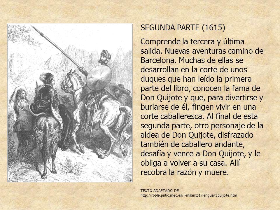 SIGNIFICADO Don Quijote es un modelo de ideal ético y estético de vida.
