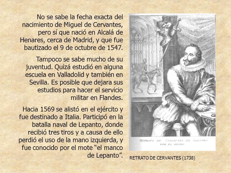 RETRATO DE CERVANTES (1791) En septiembre de 1575, Cervantes viajaba hacia España, y llevaba unas cartas de personajes ilustres españoles.